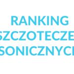 Ranking sprawdzonych szczoteczek sonicznych – TOP 10